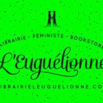 Logo de la librairie sur fond vert fluo avec l'adresse web : librairieleuguelionne.com