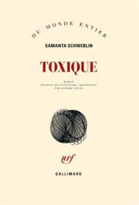 Couverture de Toxique, Samanta Schweblin (Gallimard)