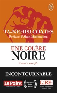 Couverture de Une colère noire; lettre à mon fils, Ta-Nehisi Coates (J'ai Lu)